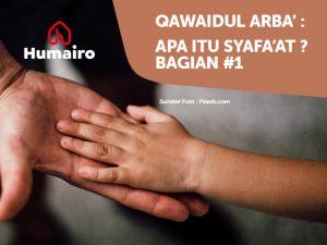 Qawaidul Arba' : Apa Itu Syafa'at? #1_thehumairo.com
