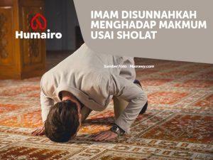 Imam Disunahkah Menghadap Makmum Usai Sholat