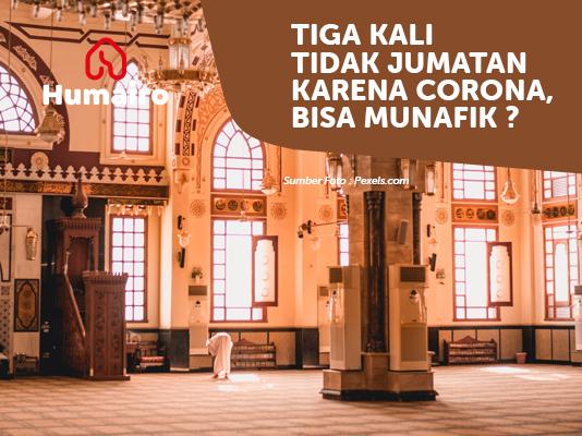 Tiga kali tidak jumatan karena corona, munafik? TheHumairo.com